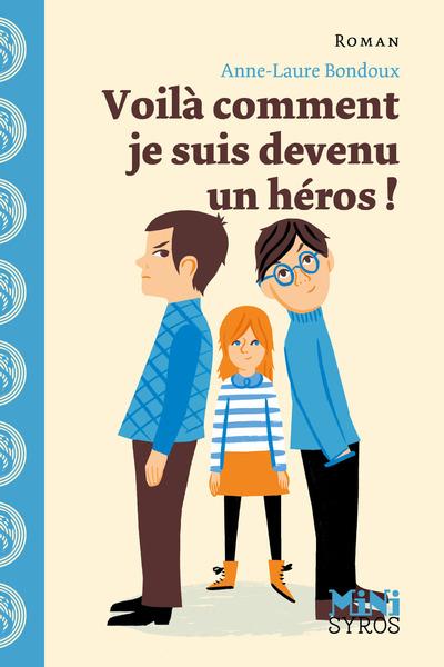 VOILA COMMENT JE SUIS DEVENU UN HEROS !