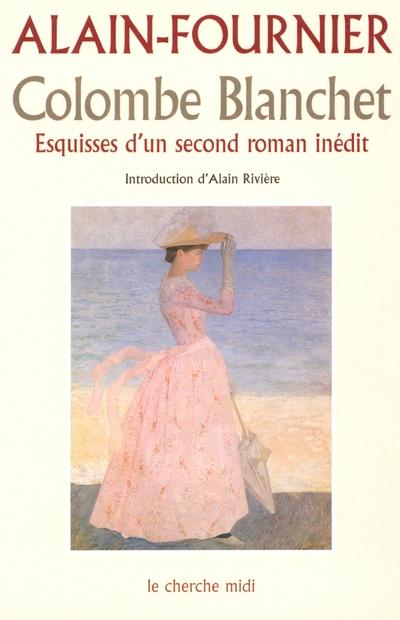 COLOMBE BLANCHET - ESQUISSES D'UN SECOND ROMAN INEDIT