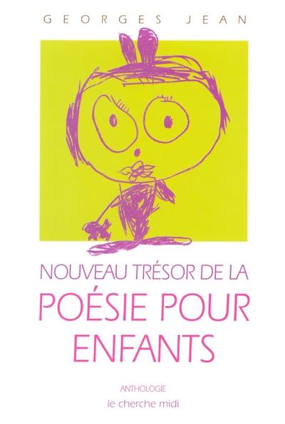 NOUVEAU TRESOR DE LA POESIE POUR ENFANTS