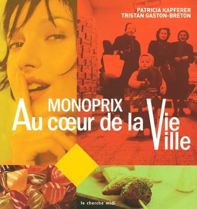 MONOPRIX - AU COUR DE LA VIE VILLE