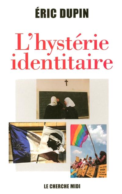 L'HYSTERIE IDENTITAIRE