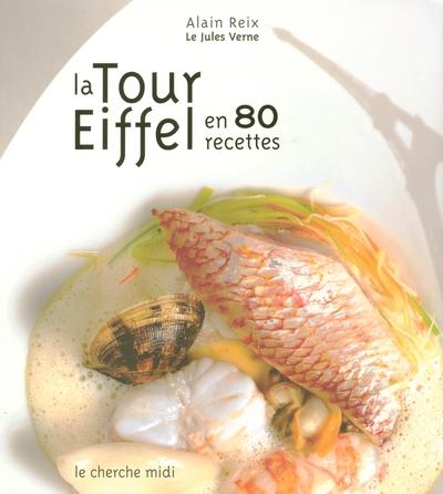 LA TOUR EIFFEL EN 80 RECETTES