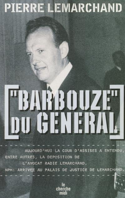 """""""BARBOUZE"""" DU GENERAL"""