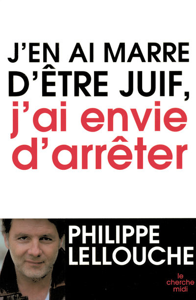 J'EN AI MARRE D'ETRE JUIF, J'AI ENVIE D'ARRETER