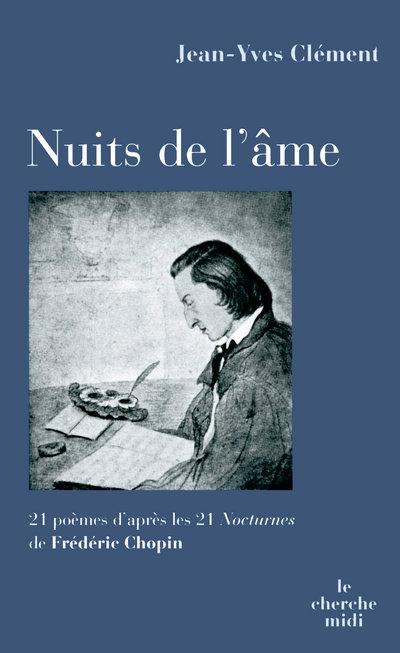 NUITS DE L'AME, 21 POEMES D'APRES LES 21 NOCTURNESDE FREDERIC CHOPIN