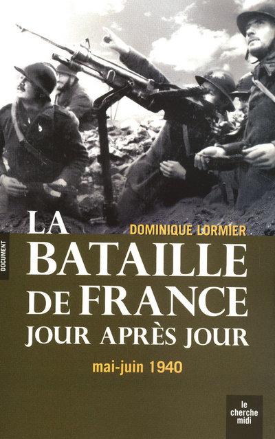 LA BATAILLE DE FRANCE JOUR APRES JOUR - MAI-JUIN 1940