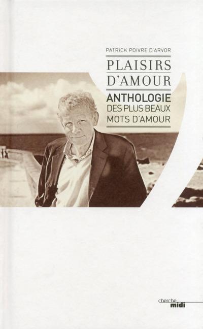PLAISIRS D'AMOUR - ANTHOLOGIE DES PLUS BEAUX MOTS D'AMOUR