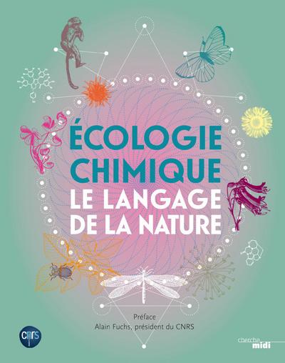 ECOLOGIE CHIMIQUE, LE LANGAGE DE LA NATURE