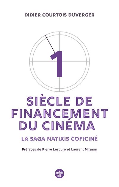 UN SIECLE DE FINANCEMENT DU CINEMA