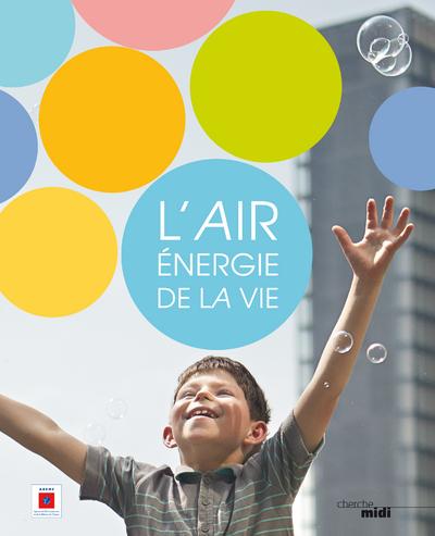 L'AIR, ENERGIE DE LA VIE