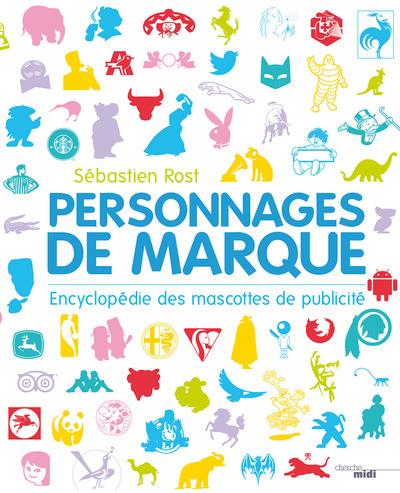 PERSONNAGES DE MARQUE - ENCYCLOPEDIE DES MASCOTTESDE PUBLICITE