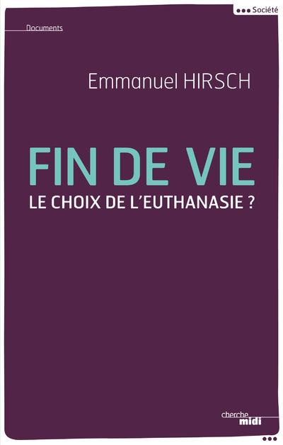 FIN DE VIE - LE CHOIX DE L'EUTHANASIE ?
