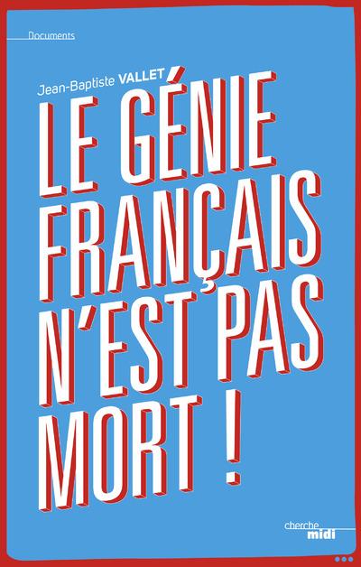 LE GENIE FRANCAIS N'EST PAS MORT !