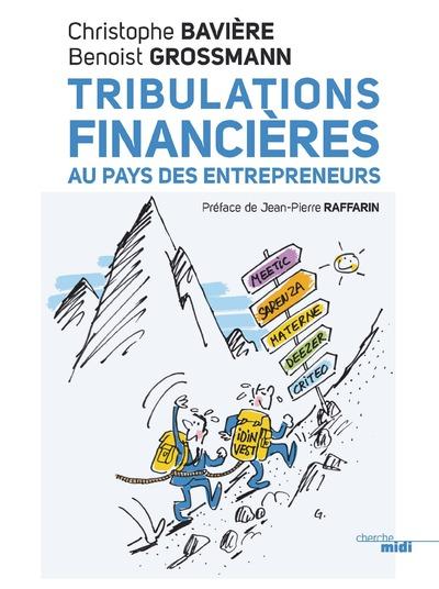 TRIBULATIONS FINANCIERES AU PAYS DES ENTREPRENEURS