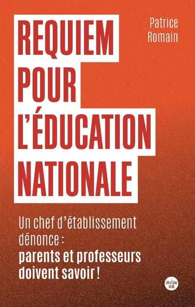 REQUIEM POUR L'EDUCATION NATIONALE - UN CHEF D'ETABLISSEMENT DENONCE : PARENTS ET PROFESSEURS DOIVEN