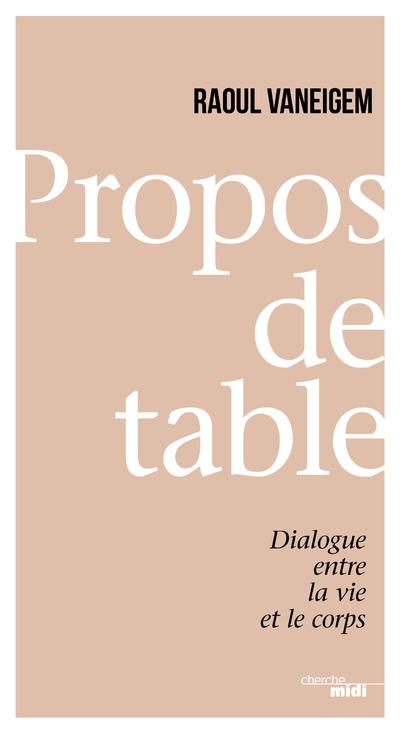 PROPOS DE TABLE - DIALOGUE ENTRE LA VIE ET LE CORPS