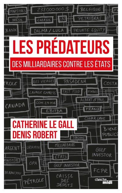 LES PREDATEURS - DES MILLIARDAIRES CONTRE LES ETATS