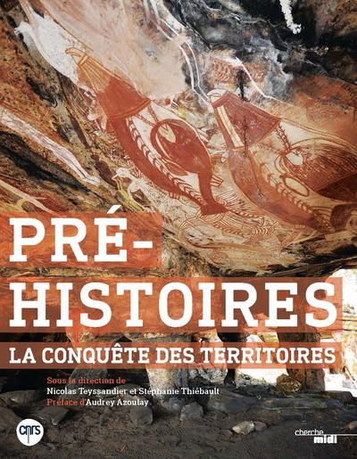 PRE-HISTOIRES - LA CONQUETE DES TERRITOIRES