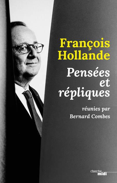 FRANCOIS HOLLANDE, PENSEES ET REPLIQUES