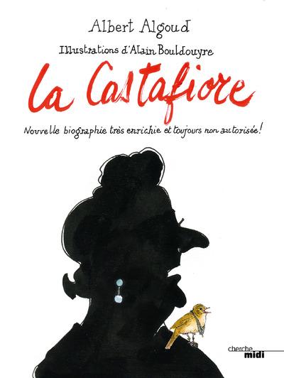 LA CASTAFIORE - NOUVELLE BIOGRAPHIE TRES ENRICHIE ET TOUJOURS NON AUTORISEE !