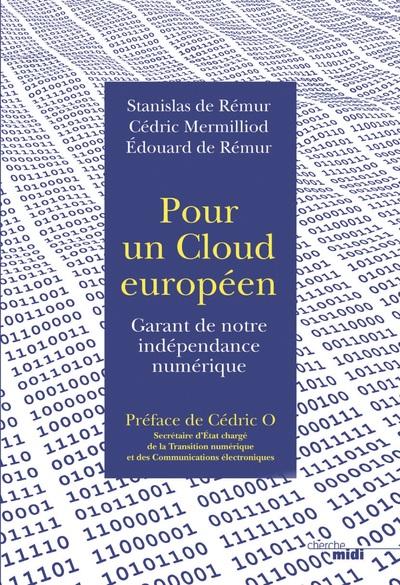 POUR UN CLOUD EUROPEEN - GARANT DE NOTRE INDEPENDANCE NUMERIQUE