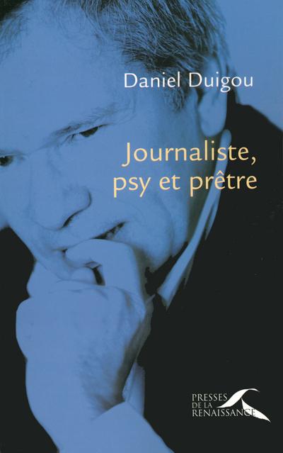JOURNALISTE, PSY ET PRETRE