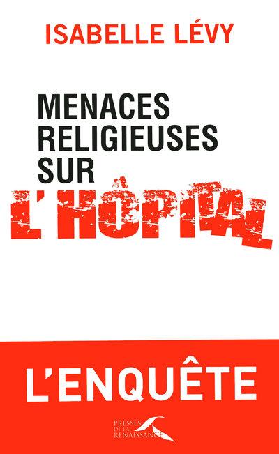 MENACES RELIGIEUSES SUR L'HOPITAL
