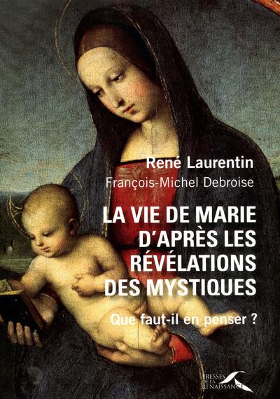 LA VIE DE MARIE D'APRES LES REVELATIONS DES MYSTIQUES