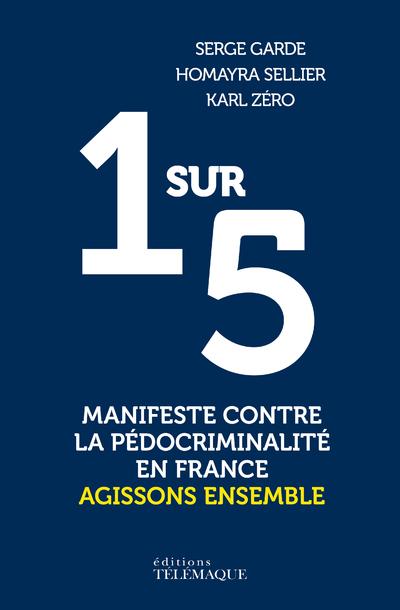 1 SUR 5, MANIFESTE CONTRE LA PEDOCRIMINALITE EN FRANCE