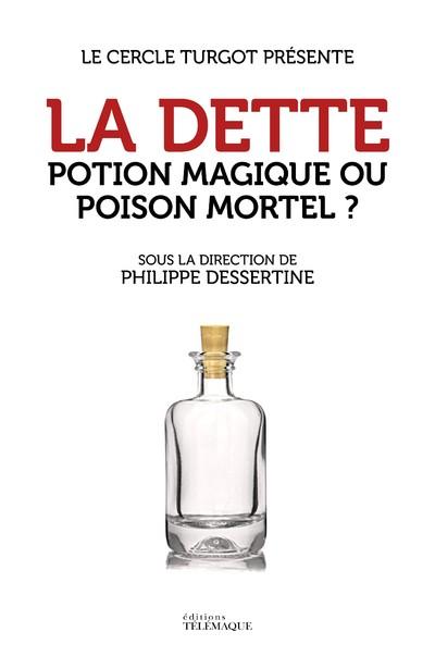 LA DETTE - POTION MAGIQUE OU POISON MORTEL ?