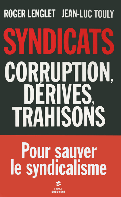 SYNDICATS, CORRUPTION, DERIVES, TRAHISON