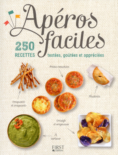 APEROS FACILES - 250 RECETTES TESTEES, GOUTEES ET APPRECIEES
