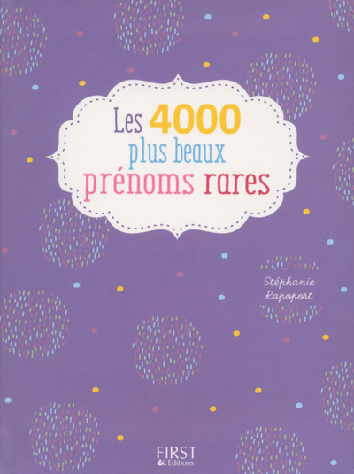 LES 4000 PLUS BEAUX PRENOMS RARES