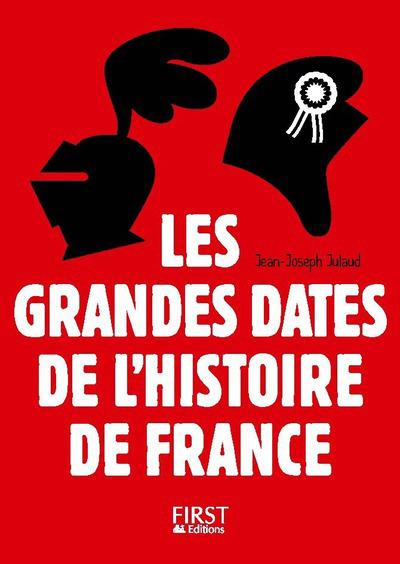 PETIT LIVRE - LES GRANDES DATES DE L'HISTOIRE DE FRANCE 3ED
