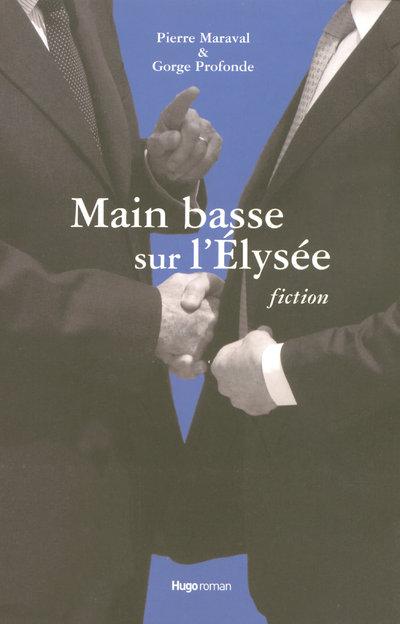 MAIN BASSE SUR L'ELYSEE FICTIONS