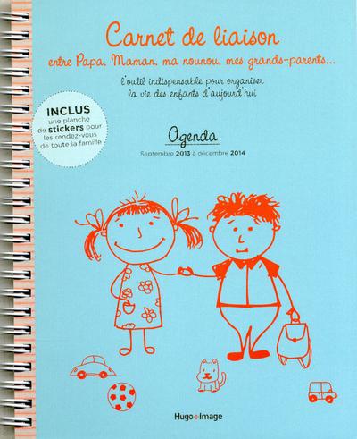 AGENDA CARNET DE LIAISON ENTRE PAPA, MAMAN, MA NOUNOU, MES GRANDS-PARENTS...