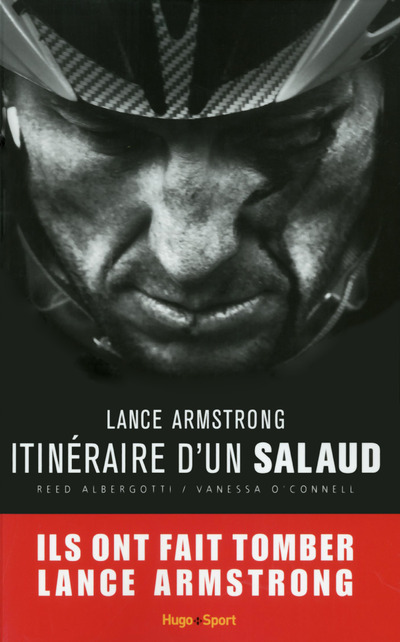 LANCE ARMSTRONG, ITINERAIRE D'UN SALAUD