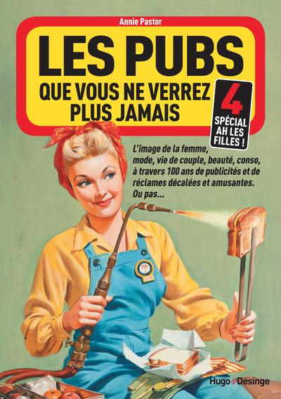 LES PUBS QUE VOUS NE VERREZ PLUS JAMAIS 4 (SPECIALAH LES FILLES !)
