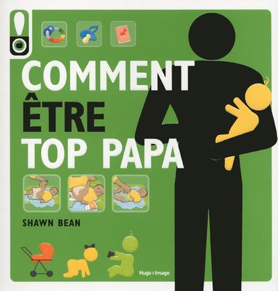 COMMENT ETRE TOP PAPA