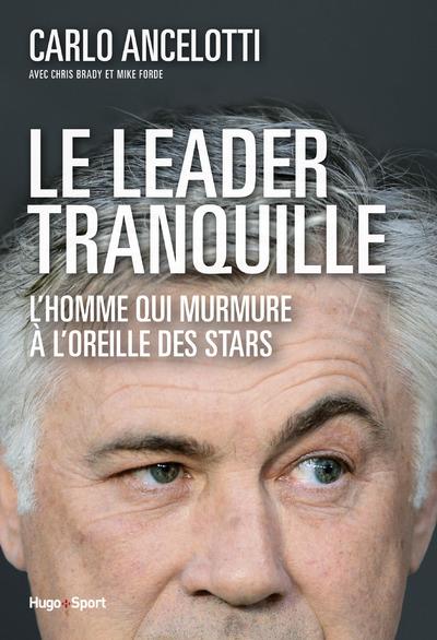 LE LEADER TRANQUILLE L'HOMME QUI MURMURAIT A L'OREILLE DES STARS