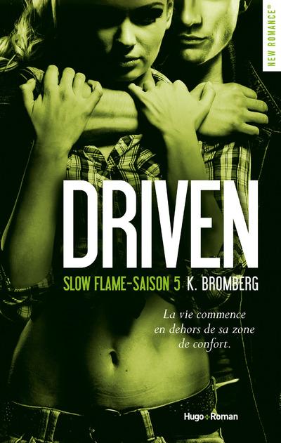 DRIVEN SAISON 5 SLOW FLAME