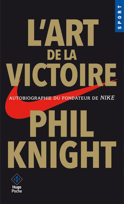 L'ART DE LA VICTOIRE - AUTOBIOGRAPHIE DU FONDATEURDE NIKE