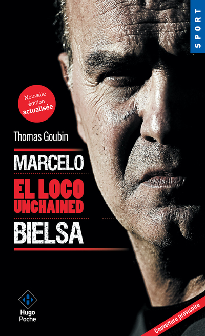 MARCELO BIELSA - EL LOCO UNCHAINED