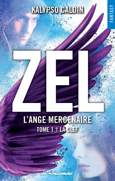 ZEL L'ANGE MERCENAIRE - TOME 1 LA CLEF