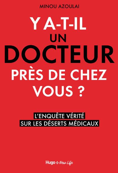 Y'A-T-IL UN DOCTEUR PRES DE CHEZ VOUS ? - L'ENQUETE VERITE SUR LES DESERTS MEDICAUX