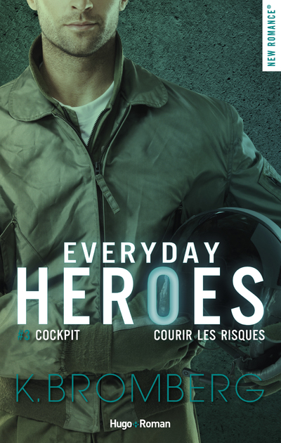 EVERYDAY HEROES - TOME 3 PRENDRE DES RISQUES