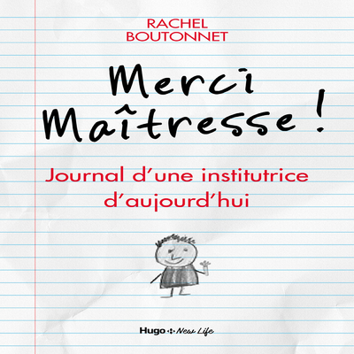 BONJOUR MAITRESSE ! - JOURNAL D'UNE INSTITUTRICE D'AUJOURD'HUI
