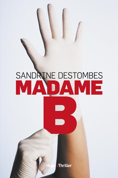 MADAME B.