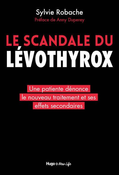 LE SCANDALE DU LEVOTHYROX - UNE PATIENTE DENONCE LE NOUVEAU TRAITEMENT ET SES EFFETS SECONDAIRES