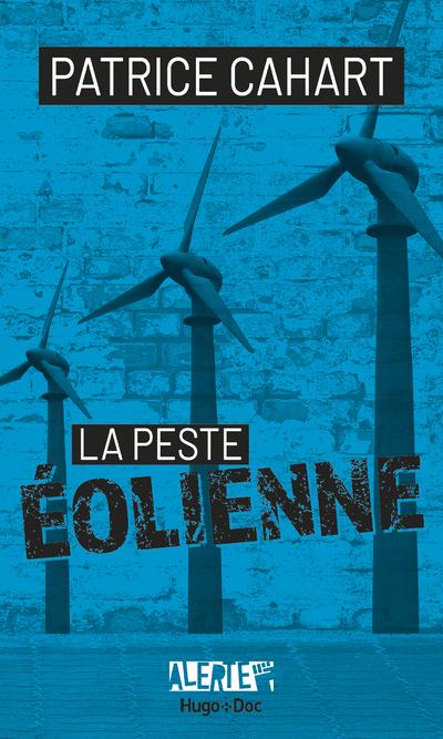 ALERTE - LA PESTE EOLIENNE
